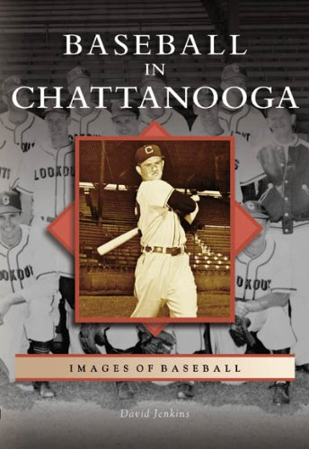 Baseball   In   Chattanooga   (TN)  (Images of Baseball)