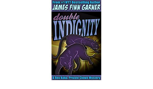 Double Indignity (A Rex Koko, Private Clown Mystery Book 2 ...
