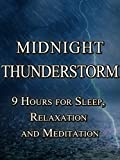 Midnight Thunderstorm, 9 hours for sleep, relaxation and meditation