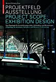 img - for Projektfeld Ausstellung / Project Scope: Exhibition Design (English and German Edition) by Aurelia Bertron (2012-06-15) book / textbook / text book