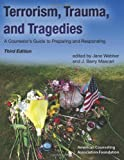 Terrorism, Trauma, and Tragedies : A Counselor's Guide to Preparing and Responding, Webber, Jane and Mascari, Barry, 155620308X