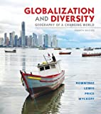 Globalization and Diversity: Geography of a Changing World Plus MasteringGeography with eText -- Access Card Package (4th Edition), Lester Rowntree, Martin Lewis, Marie Price, William Wyckoff, 032180726X