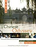 img - for CHINESE ODYSSEY (SIMPLIFIED AND TRADITIONAL): Innovative Language Courseware - Vol. 1 Textbook (English and Chinese Edition) book / textbook / text book