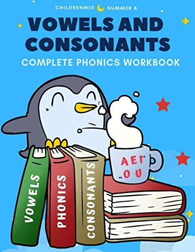 Vowels And Consonants Complete Phonics Workbook: 100 Worksheets cover long and short vowels,beginning and ending sounds, CVC words with pictures in ... grade, ESL and homeschooling kids age 4-8. ()