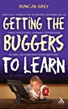 Getting the Buggers to Learn, Grey, Duncan, 0826478352