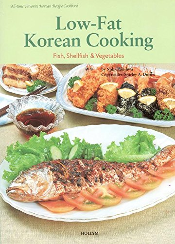 Low-Fat Korean Cooking: Fish, Shellfish & Vegetables by Noh Chin-Hwa