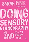 Doing Sensory Ethnography 2nd Edition