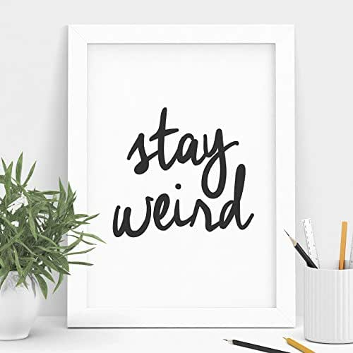 Stay Weird Inspirational Print Typography Art Wall Decor