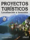 img - for Proyectos Turisticos/ Tourism Projects: Localizacion e inversion/ Location and Investment (Spanish Edition) book / textbook / text book