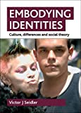 Embodying Identities, Victor J. Seidler, 1847423825
