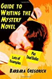 Guide to Writing the Mystery Novel, Barbara Gregorich, 1500714488