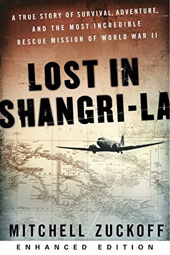 Pdf eBooks Lost in Shangri-La (Enhanced Edition): A True Story of Survival, Adventure, and the Most Incredible Rescue Mission of World War II