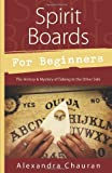 Spirit Boards for Beginners, Alexandra Chauran, 0738738743