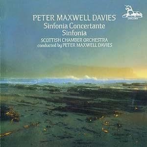 Maxwell Davies: Sinfonia Concertante (1982) / Sinfonia (1962)