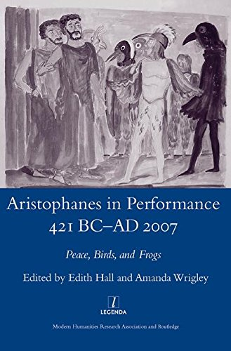 aristophanes-in-performance-421-bc-ad-2007-peace-birds-and-frogs-legenda-main-series