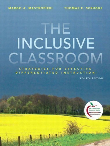 The Inclusive Classroom: Strategies for Effective Instruction (4th Edition) 4th (fourth) Edition by Mastropieri, Margo A., Scruggs, Thomas E. published by Pearson (2009)