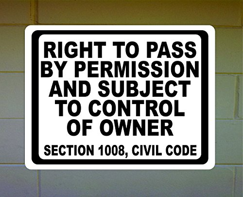 Right to Pass by Permission Subject Control of Owner Sign 12x18 Metal . Free shipping. Civil Code. Made in the U.S.A.