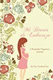 Mi Diario de Embarazo: A Keepsake Pregnancy Journal in Spanish
