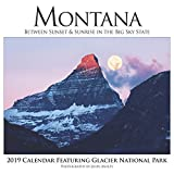 2019 Montana Between Sunset & Sunrise in the Big Sky State Wall Calendar Featuring Glacier National Park
