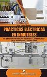 Prácticas eléctricas en inmuebles (Spanish Edition)