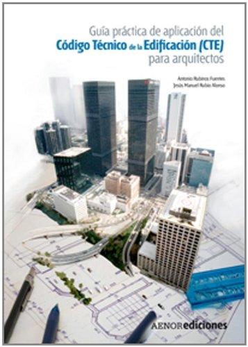 Descargar Libro Guía Práctica De Aplicación Del Código Técnico De La Edificación Para Arquitectos Antonio Rubinos Fuentes