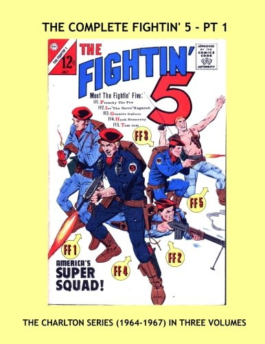The Complete Fightin' 5 - Pt 1: The Exciting 14-Issues Charlton Series (1964-1967) in Three Volumes -- Issues #28-32 -- All Stories -- No Ads PDF