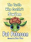 The Turtle Who Couldn't Swim, Pat Petersen, 146268615X
