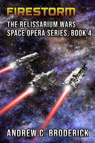 Firestorm: The Relissarium Wars Space Opera Series, Book 4