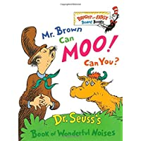 Mr. Brown Can Moo, Can You : Dr. Seuss's Book of Wonderful Noises (Bright and...