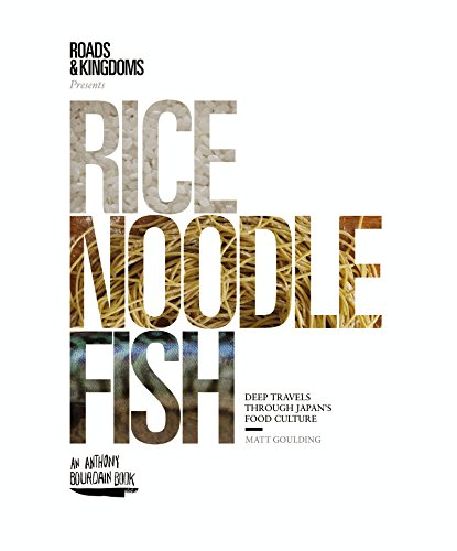 (Rice, Noodle, Fish: Deep Travels Through Japan's Food Culture)