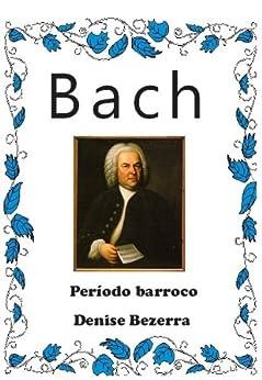 A história de Bach por [Bezerra, Denise]