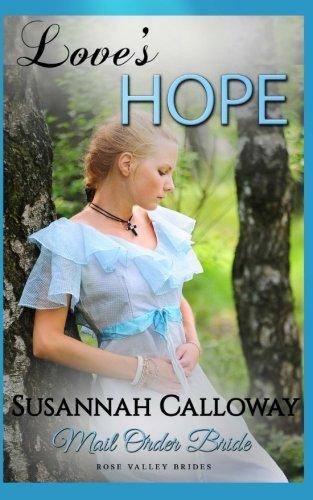 Mail Order Bride: Love's Hope (Rose Valley Brides) PDF