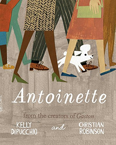 Antoinette (Gaston and Friends) by [DiPucchio, Kelly]