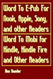 word to e pub for nook apple sony and other epub readers word to mobi for kindle kindle fire and other mobi readers quick guide