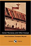 Ceres' Runaway and Other Essays, Alice Christiana Thompson Meynell, 1406582417