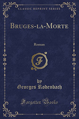 bruges-la-morte-roman-classic-reprint-french-edition