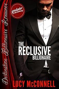 The Reclusive Billionaire (Destination Billionaire Romance Book 1) by [McConnell, Lucy]