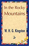 In the Rocky Mountains, W. H. G. Kingston, 1421847736