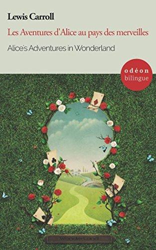 Alice's Adventures in Wonderland / Les Aventures d'Alice au pays des merveilles: Bilingual Classic (English-French Side-by-Side) (Odéon Bilingue)