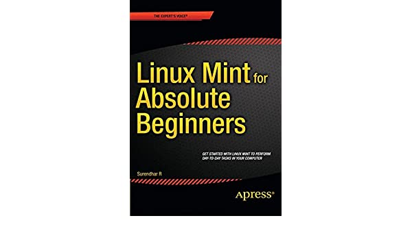 Linux Mint for Absolute Beginners: Surendhar R