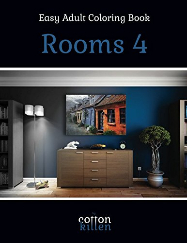Easy Adult Coloring Book - Rooms 4: 49 of the most beautiful grayscale rooms for a relaxed and joyful coloring time