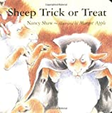 Sheep Trick or Treat, Nancy Shaw, 0618581200