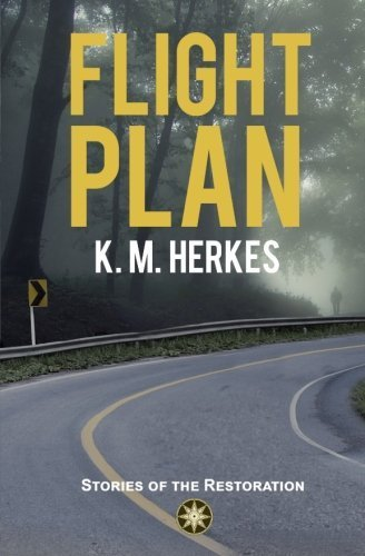 Flight Plan (Stories of the Restoration) by K. M. Herkes (2014-10-25)
