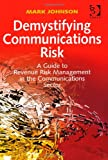 Phreakers Fraudsters and Hackers : The Origins and Manifestations of Risk in Modern Communications Networks, Johnson, Mark, 1409429415