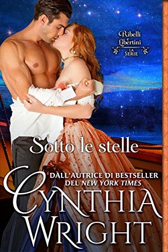 Sotto le stelle (Ribelli e Libertini: La famiglia Raveneau Vol. 4) (Italian Edition)