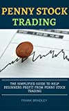 Penny Stocks Simplified: How to Profit from Trading Penny Stock for Beginners (Investing,Day Trading  Penny Stocks for Dummies) (Stock Market Investing , Stock Trading ,Penny stock mastery Book 1)