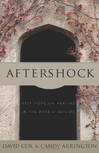 aftershock-help-hope-and-healing-in-the-wake-of-suicide