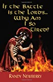 If the Battle Is the Lord's... Why Am I So Tired?, Randy Newberry, 1937770273