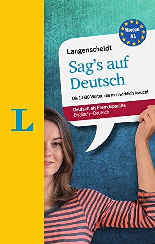 Langenscheidt Sag's auf Deutsch - Say it in German: The 1,000 most essential German words