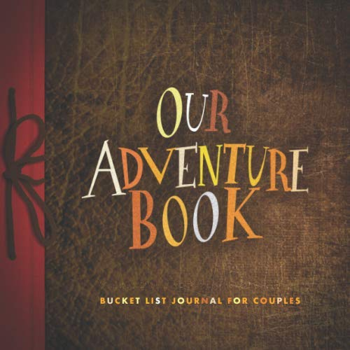 Our Adventures Book: Bucket List Journal For Couples: Plan 100 Bucket List Adventures Together: Fun travel planner: Awesome Gifts For Husband And Wife Anniversary